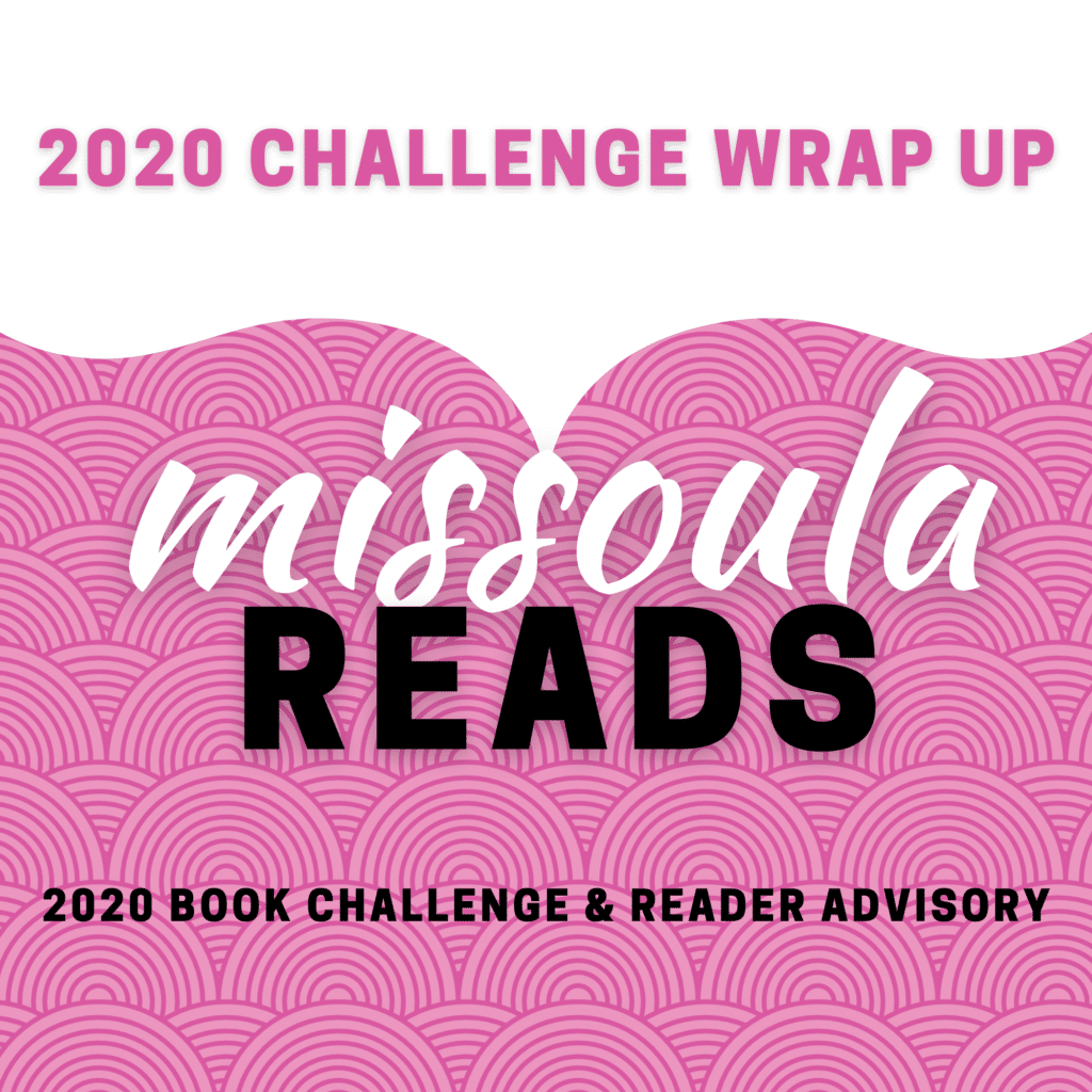 Missoula Reads: 2020 Challenge Wrap Up