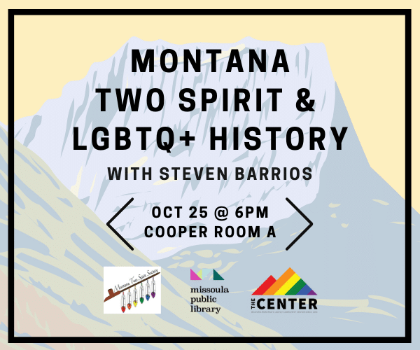 Montana Two Spirit and LGBTQ+ History with Steven Barrios